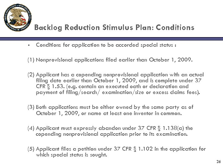 Backlog Reduction Stimulus Plan: Conditions § Conditions for application to be accorded special status