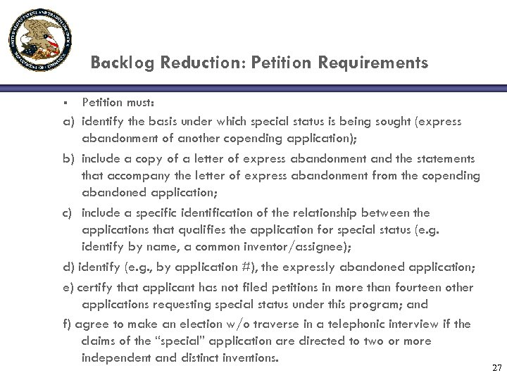 Backlog Reduction: Petition Requirements Petition must: a) identify the basis under which special status