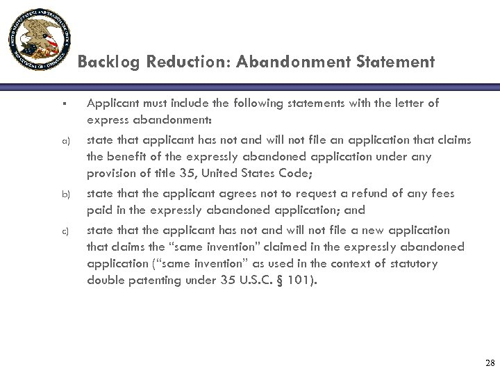 Backlog Reduction: Abandonment Statement § a) b) c) Applicant must include the following statements