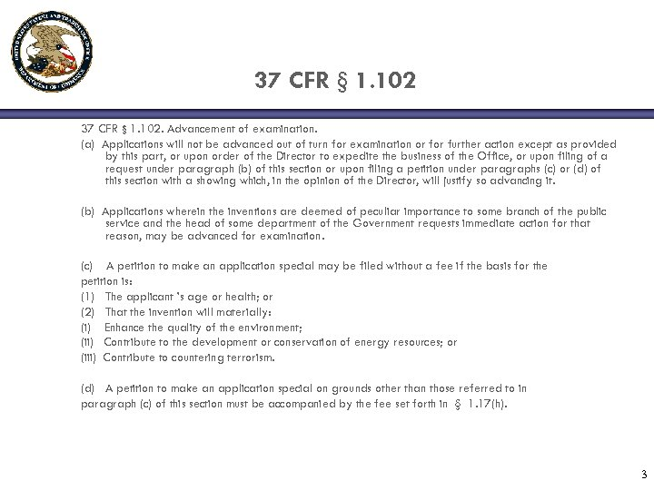 37 CFR § 1. 102. Advancement of examination. (a) Applications will not be advanced
