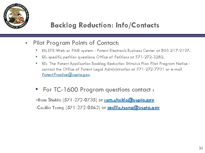 Backlog Reduction: Info/Contacts • Pilot Program Points of Contact: • RE: EFS-Web or PAIR