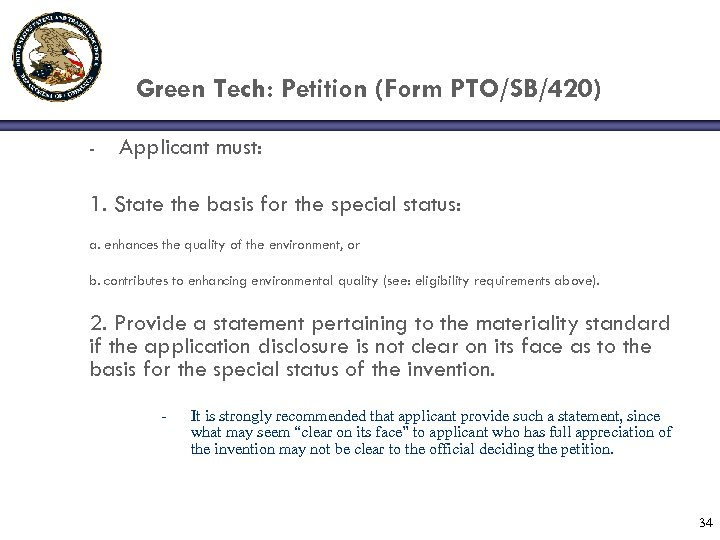 Green Tech: Petition (Form PTO/SB/420) - Applicant must: 1. State the basis for the