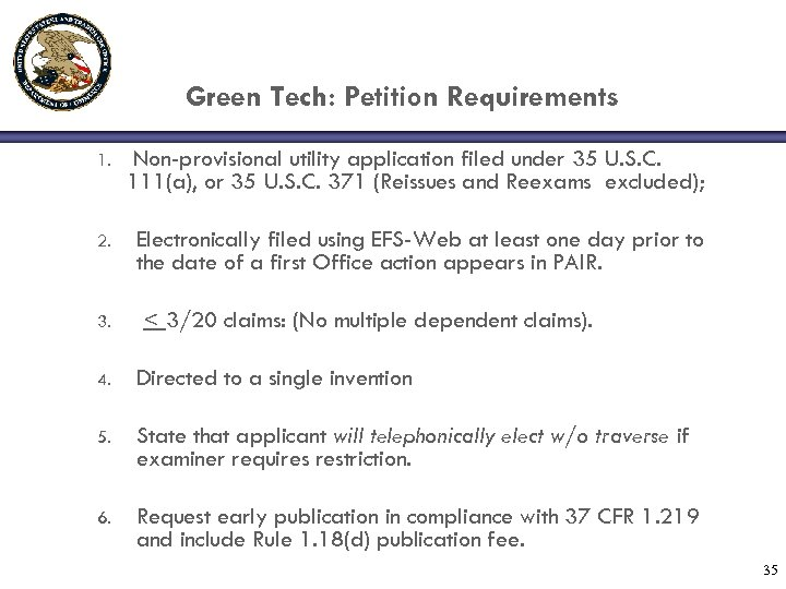 Green Tech: Petition Requirements 1. Non-provisional utility application filed under 35 U. S. C.