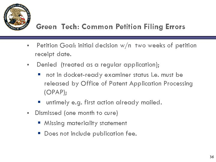 Green Tech: Common Petition Filing Errors § § § Petition Goal: initial decision w/n