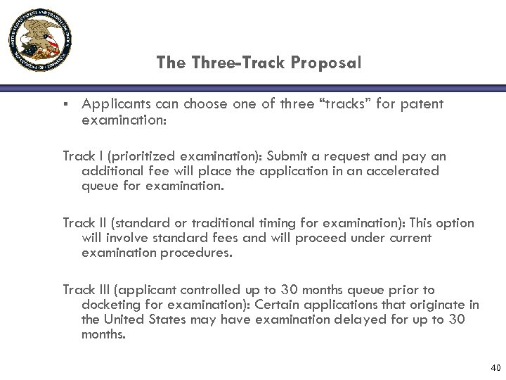 "The Three-Track Proposal § Applicants can choose one of three ""tracks"" for patent examination:"