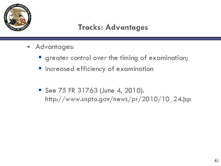 Tracks: Advantages § Advantages: § greater control over the timing of examination; § increased