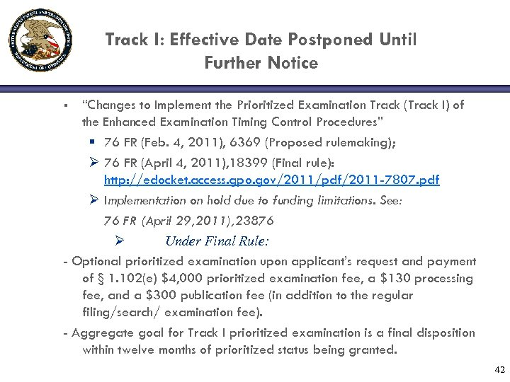 "Track I: Effective Date Postponed Until Further Notice ""Changes to Implement the Prioritized Examination"