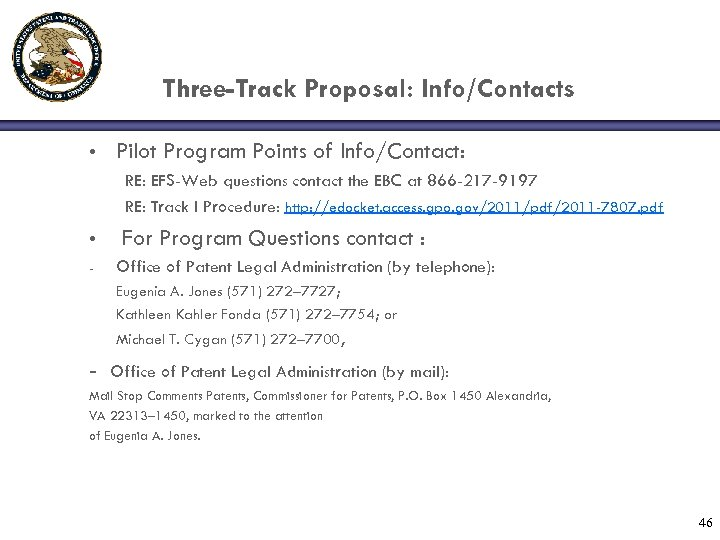 Three-Track Proposal: Info/Contacts • Pilot Program Points of Info/Contact: RE: EFS-Web questions contact the