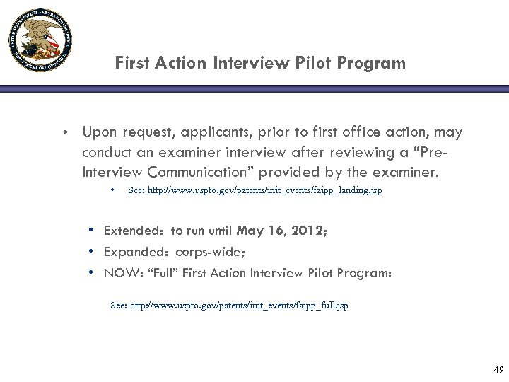 First Action Interview Pilot Program • Upon request, applicants, prior to first office action,