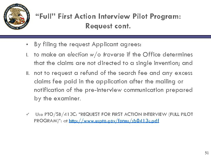 """Full"" First Action Interview Pilot Program: Request cont. • I. II. ü By filing"