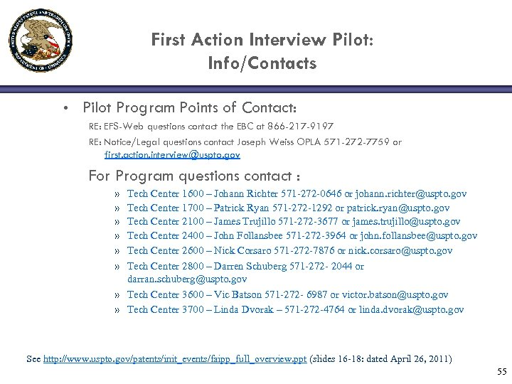 First Action Interview Pilot: Info/Contacts • Pilot Program Points of Contact: RE: EFS-Web questions