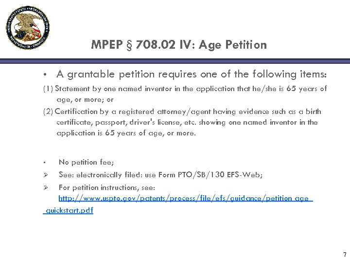 MPEP § 708. 02 IV: Age Petition • A grantable petition requires one of