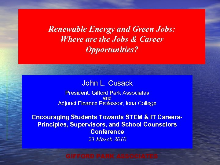 Renewable Energy and Green Jobs: Where are the Jobs & Career Opportunities? John L.