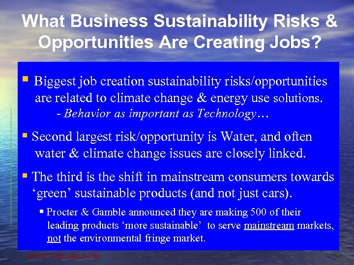 What Business Sustainability Risks & Opportunities Are Creating Jobs? § Biggest job creation sustainability