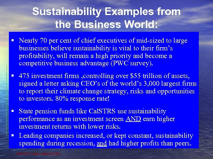 Sustainability Examples from the Business World: § Nearly 70 per cent of chief executives