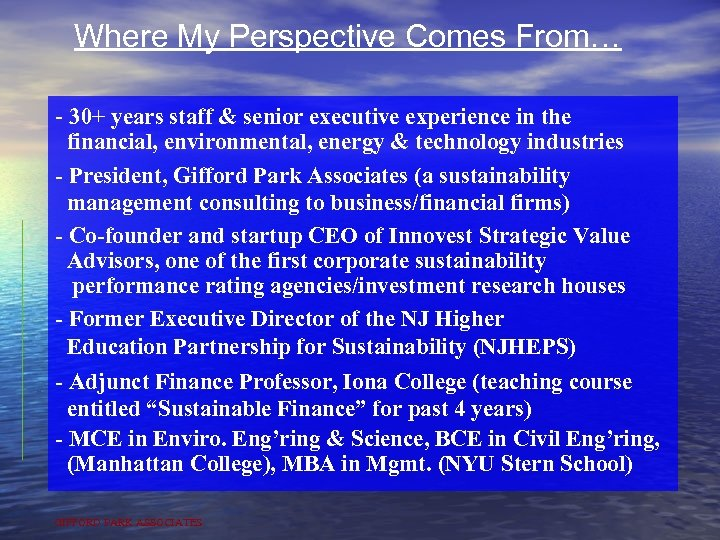 Where My Perspective Comes From… - 30+ years staff & senior executive experience in