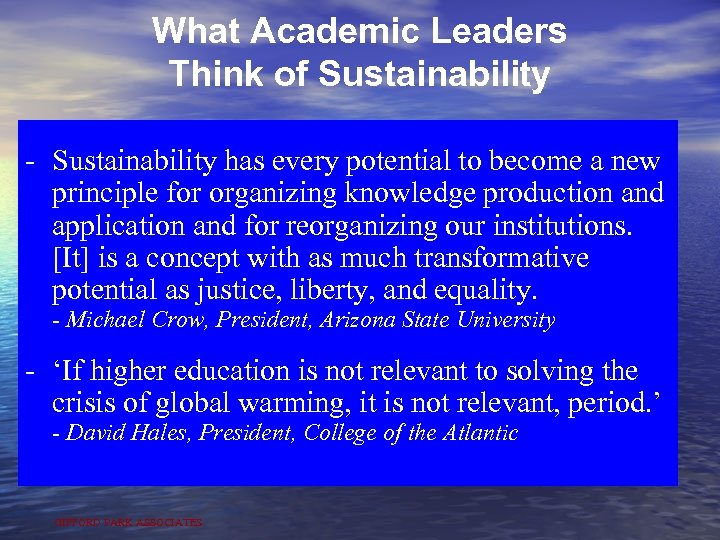 What Academic Leaders Think of Sustainability - Sustainability has every potential to become a
