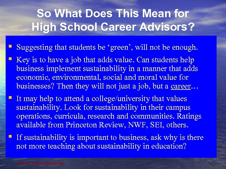 So What Does This Mean for High School Career Advisors? § Suggesting that students