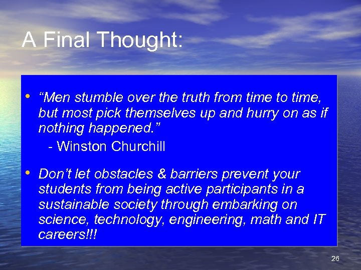 "A Final Thought: • ""Men stumble over the truth from time to time, but"
