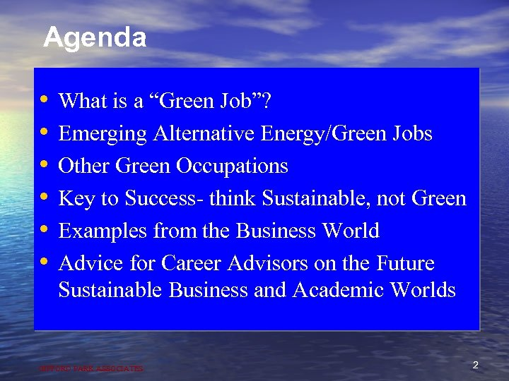 "Agenda • • • What is a ""Green Job""? Emerging Alternative Energy/Green Jobs Other"