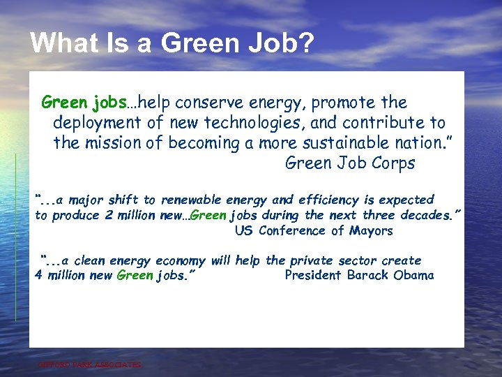 "What Is a Green Job? ""Green jobs…help conserve energy, promote the deployment of new"