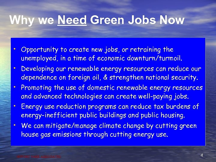Why we Need Green Jobs Now • Opportunity to create new jobs, or retraining
