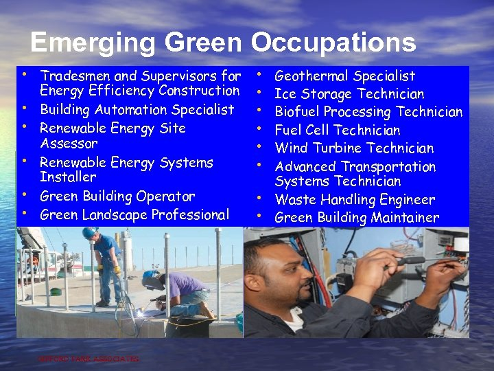 Emerging Green Occupations • Tradesmen and Supervisors for • Energy Efficiency Construction • •