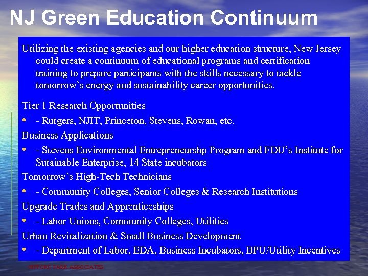 NJ Green Education Continuum Utilizing the existing agencies and our higher education structure, New