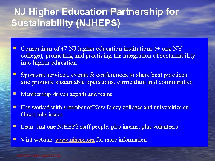 NJ Higher Education Partnership for Sustainability (NJHEPS) § Consortium of 47 NJ higher education