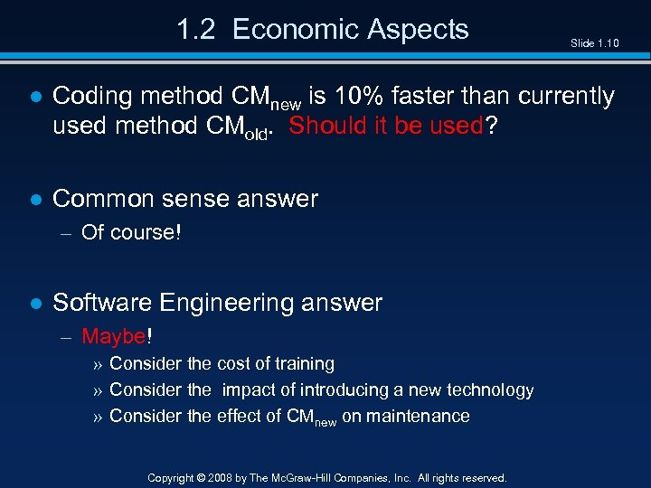 1. 2 Economic Aspects Slide 1. 10 ● Coding method CMnew is 10% faster