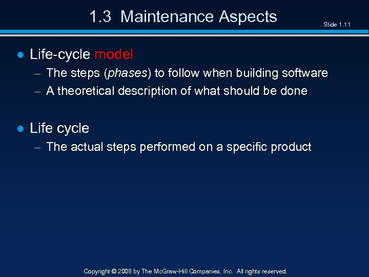 1. 3 Maintenance Aspects Slide 1. 11 ● Life-cycle model – The steps (phases)