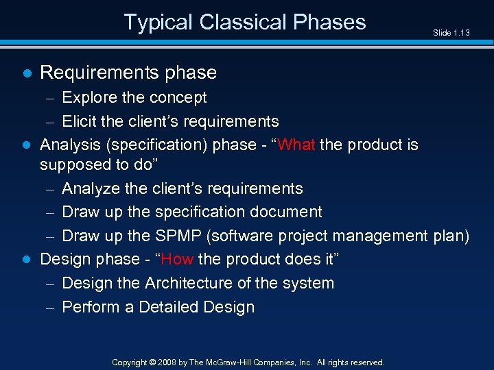 Typical Classical Phases Slide 1. 13 ● Requirements phase – Explore the concept –