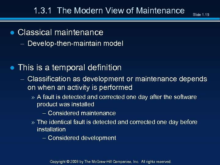 1. 3. 1 The Modern View of Maintenance Slide 1. 15 ● Classical maintenance
