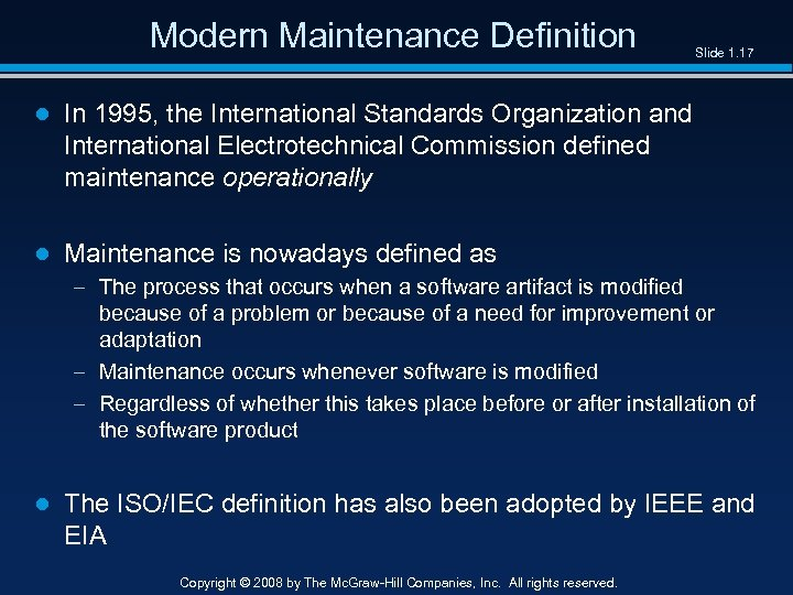 Modern Maintenance Definition Slide 1. 17 ● In 1995, the International Standards Organization and