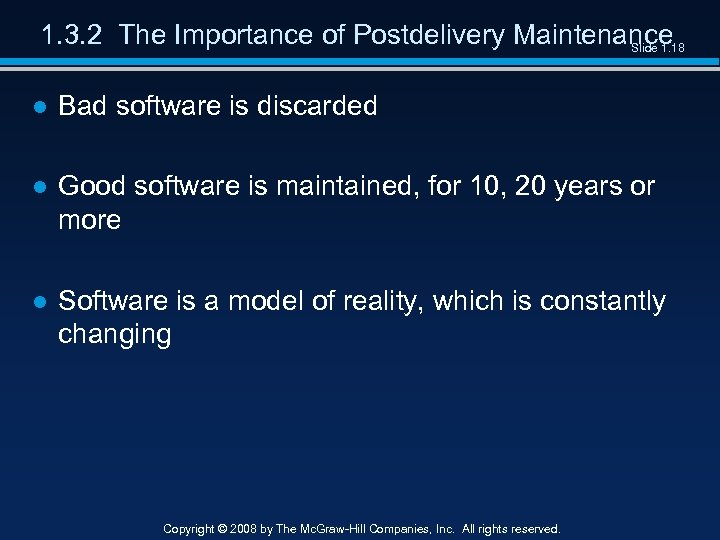 1. 3. 2 The Importance of Postdelivery Maintenance Slide 1. 18 ● Bad software