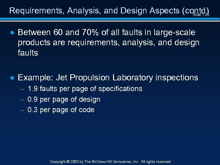 Requirements, Analysis, and Design Aspects (contd) Slide 1. 23 ● Between 60 and 70%