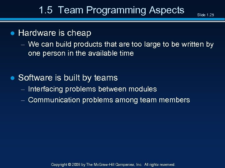1. 5 Team Programming Aspects Slide 1. 25 ● Hardware is cheap – We