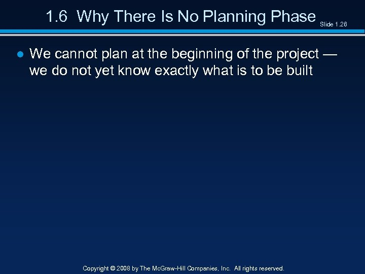 1. 6 Why There Is No Planning Phase Slide 1. 26 ● We cannot