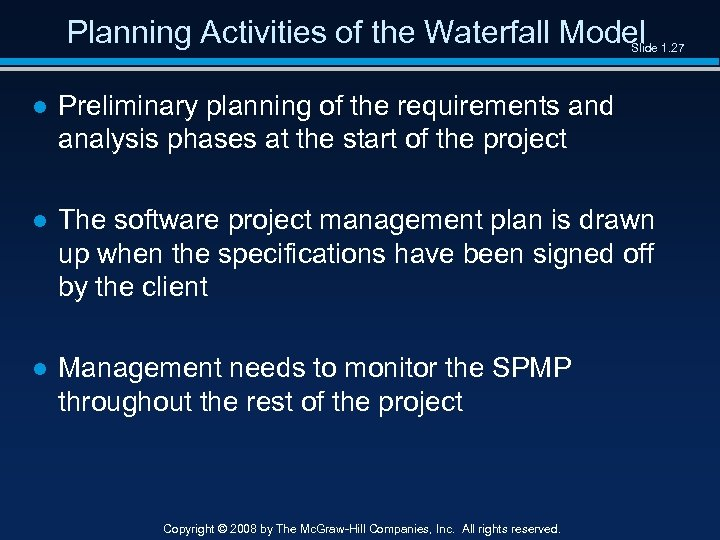 Planning Activities of the Waterfall Model Slide 1. 27 ● Preliminary planning of the