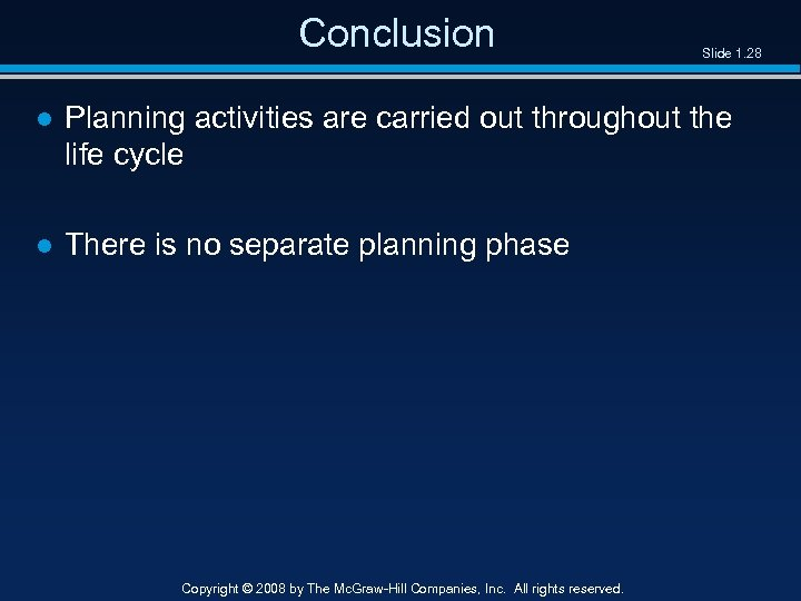 Conclusion Slide 1. 28 ● Planning activities are carried out throughout the life cycle