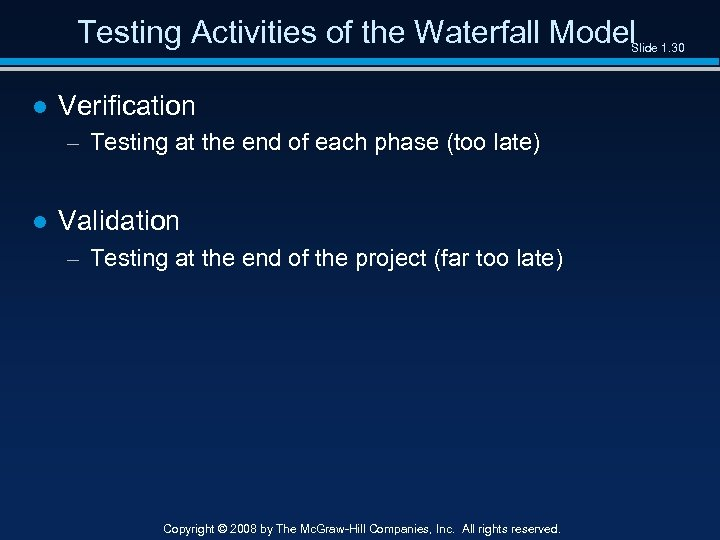 Testing Activities of the Waterfall Model Slide 1. 30 ● Verification – Testing at
