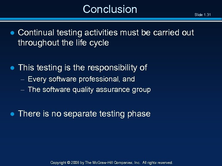 Conclusion Slide 1. 31 ● Continual testing activities must be carried out throughout the