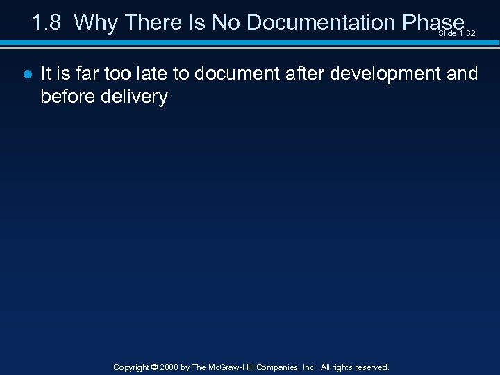 1. 8 Why There Is No Documentation Phase Slide 1. 32 ● It is