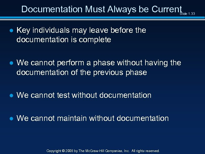 Documentation Must Always be Current Slide 1. 33 ● Key individuals may leave before