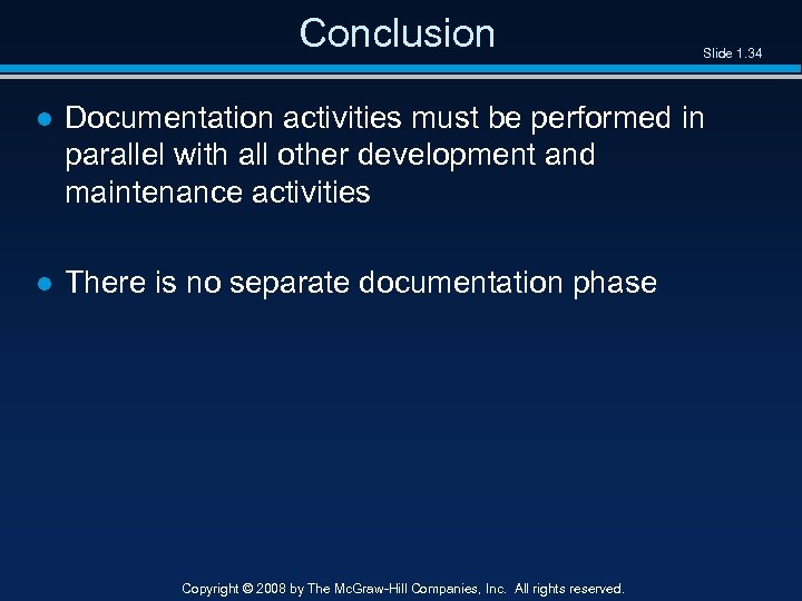 Conclusion Slide 1. 34 ● Documentation activities must be performed in parallel with all