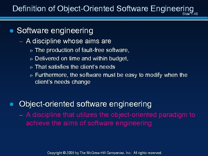 Definition of Object-Oriented Software Engineering Slide 1. 46 ● Software engineering – A discipline