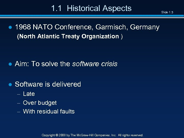 1. 1 Historical Aspects ● 1968 NATO Conference, Garmisch, Germany (North Atlantic Treaty Organization