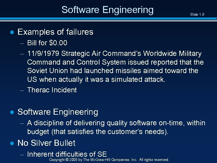 Software Engineering Slide 1. 6 ● Examples of failures – Bill for $0. 00