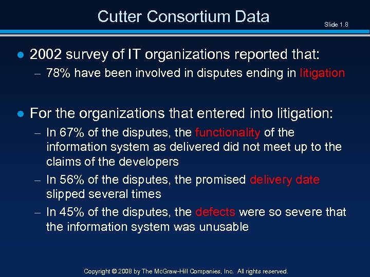 Cutter Consortium Data Slide 1. 8 ● 2002 survey of IT organizations reported that: