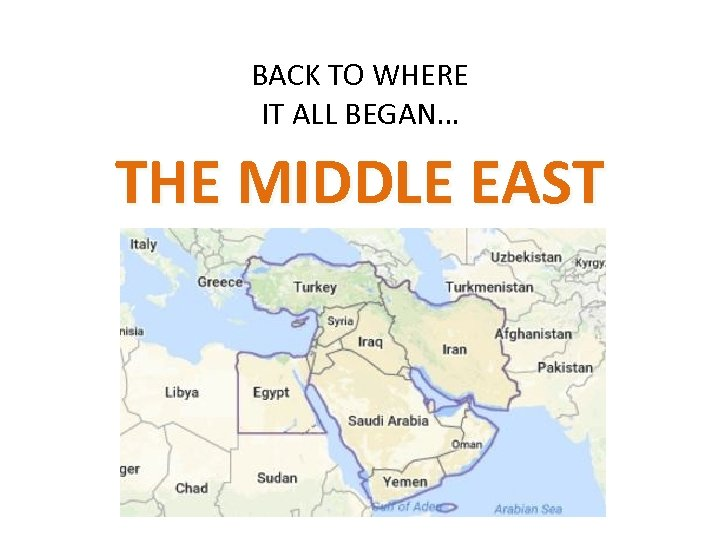 BACK TO WHERE IT ALL BEGAN… THE MIDDLE EAST